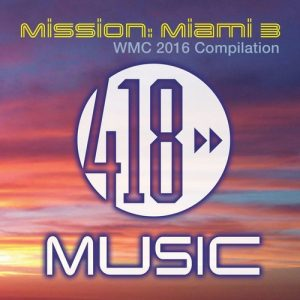 418 Music Mission: Miami 3 (WMC 2016 Compilation)